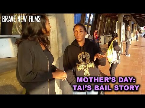 Mother's Day: Tai's Bail Story • BRAVE NEW FILMS