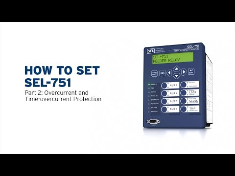 How to Set SEL-751—Part 2: Overcurrent and Time-Overcurrent Protection