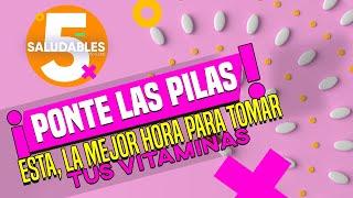 ¿A qué hora debo de tomar mis vitaminas | Salud180