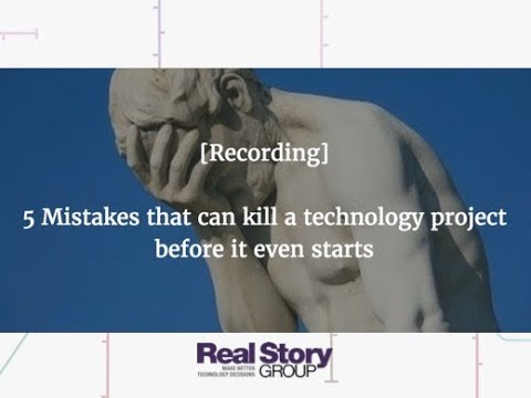 Webinar: 5 Mistakes That Can Kill a Technology Project Before It Starts