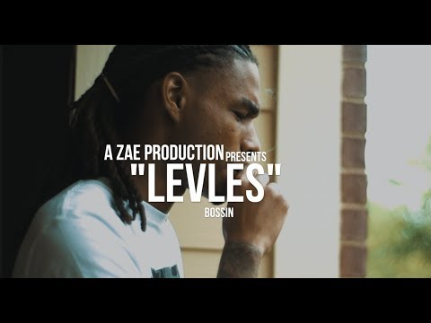 Bossin - Levles (Official Music Video) Shot By @AZaeProduction