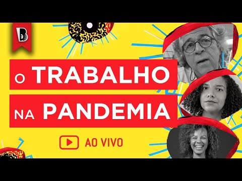 CORONAVÍRUS: O TRABALHO SOB FOGO CRUZADO   Ricardo Antunes e Renata Souza