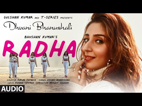 Radha (Audio Song) Dhvani Bhanushali   Abhijit Vaghani   Kunaal Vermaa   Bhushan Kumar