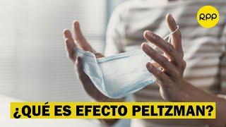 ¿Qué es el efecto Peltzman y cuál es su relación con la pandemia