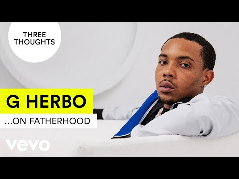 G Herbo - Three Thoughts On Fatherhood