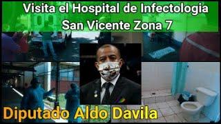 Diputado Aldo Davila visita el Hospital de Infectologia San Vicente Zona 7 (24/05/2020)