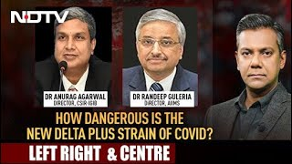 Experts Talk About Delta Plus Covid Variant And Third Wave Risks | Left, Right backslashu0026 Centre - NDTV
