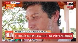 #BDAPy - Matan a tiros a un periodista en Pedro Juan Caballero en su casa
