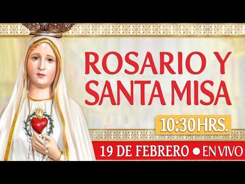 Rosario y Santa Misa HOY 19 de FebreroEN VIVO