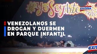 ????????Venezolanos se drogan y duermen en pleno parque infantil de Piura