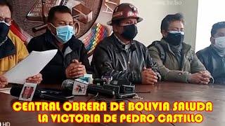 CENTRAL OBRERA DE BOLIVIANA SALUDA PEDRO CASTILLO ES UN ORGULLO PARA BOLIVIA QUE HOY SEA PRESIDENTE.