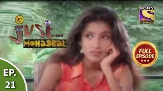 Ep 21 - Pia Ditches Dodo - Just Mohabbat - Full Episode - SETINDIA