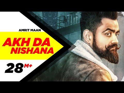 Akh Da Nishana Lyrics - Amrit Maan   Deep Jandu