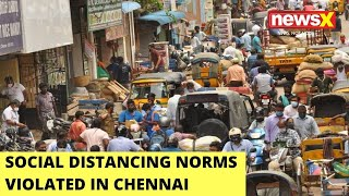 Social Distancing Protocols Violated In Chennai | NewsX Ground Report |  NewsX - NEWSXLIVE