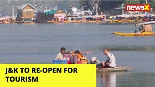J&K to Re-Open for Tourism | Guidelines Expected Soon | NewsX - NEWSXLIVE
