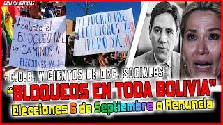 C.O.B. Y CIENTOS DE ORG. SOCIALES. BLOQUEOS EN TODA BOLIVIA, PEDIDO DE ELECCIONES 6 DE SEP.