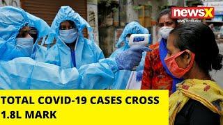 TOTAL COVID CASES CROSS 1.8L MARK |NewsX - NEWSXLIVE