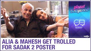 Alia Bhatt and Mahesh Bhatt get trolled after releasing the poster of their film Sadak 2 - ZOOMDEKHO