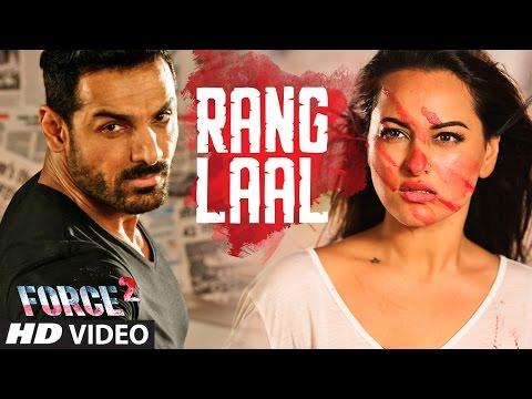 Rang Laal Lyrics - Force 2 | John Abraham, Dev Negi