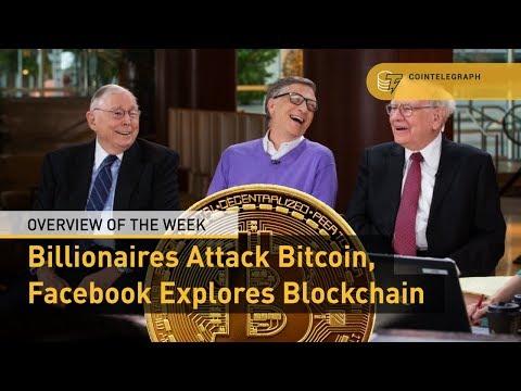 Billionaires Attack Bitcoin, Facebook Explores Blockchain - Overview of the Week!