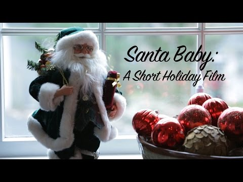 Santa Baby: A Short Holiday Film
