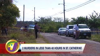 TVJ News: 2 Murders in Less Than 48 Hours in St. Catherine - March 3 2020