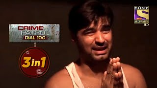 Crime Patrol Dial 100   Episodes 302, 303 And 304   3 In 1 Webisodes - SETINDIA
