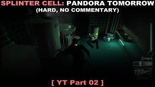 Splinter Cell: Pandora Tomorrow walkthrough 02 (Hard, No commentary ✔)