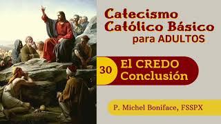 30 El CREDO Conclusio?n | Catecismo cato?lico ba?sico para adultos
