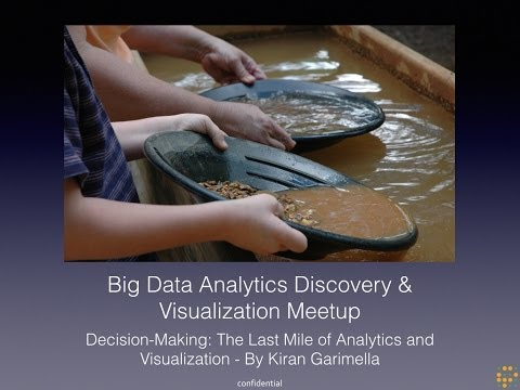 Decision-Making: The Last Mile of Analytics and Visualization