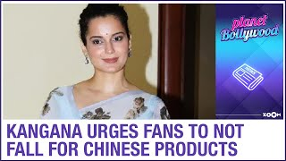 Kangana Ranaut urges fans to not fall for 'Sasta and Cheap' Chinese products - ZOOMDEKHO