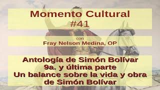 Momento Cultural 41 - Un balance sobre la vida y obra de Simón Bolívar