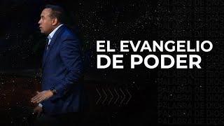 El Evangelio de Poder | Pastor Juan Carlos Harrigan | 1628