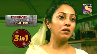 Crime Patrol Dial 100 | Episodes 308, 309 And 310 | 3 In 1 Webisodes - SETINDIA