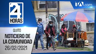 Noticias Ecuador: Noticiero 24 Horas, 26/02/2021 (De la Comunidad Primera Emisión)