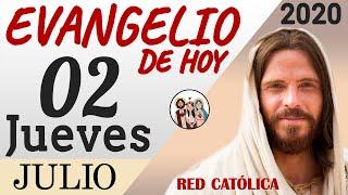 Evangelio de Hoy Jueves 02 de Julio de 2020 | REFLEXIÓN | Red Catolica