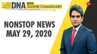 DNA: Non Stop News, May 29, 2020 | Sudhir Chaudhary Show | DNA Today | DNA Nonstop News | NONSTOP - ZEENEWS