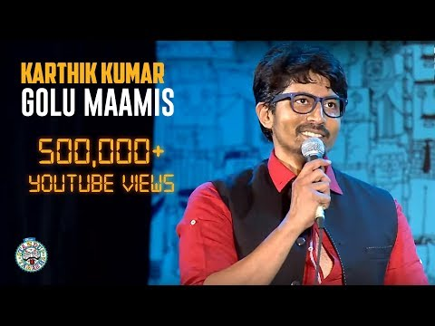 Golu Maamis- Stand-Up comedy video by Karthik Kumar