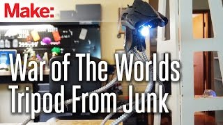 Build a War of The Worlds Tripod From Junk