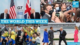 Biden's G7, Brazil & the Copa America, Macron slapped in the Drôme