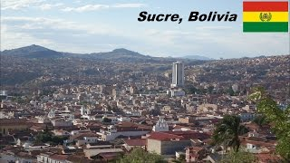 Travel to South America: My trip to the city of SUCRE, BOLIVIA