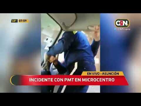Incidentes con PMT en el microcentro de Asunción