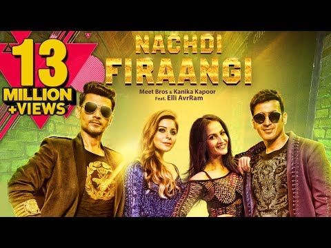 NACHDI FIRAANGI LYRICS - Meet Bros & Kanika Kapoor feat. Elli Avram