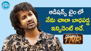 Actor Satyadev shares his bad experiences during Auditions | Frankly With TNR | iDream Movies - IDREAMMOVIES