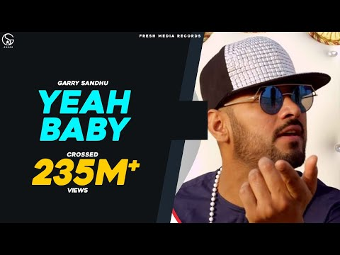 Yeah Baby-Garry Sandhu Full HD Video Song With Lyrics | Mp3 Download