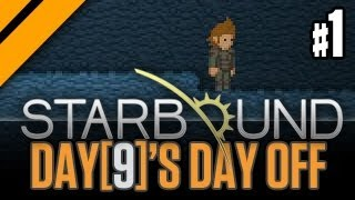 Day[9]'s Day Off - StarBound P1