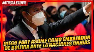 ???? Diego Pary asume como embajador de Bolivia ante la Naciones Unidas