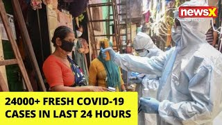 24,000+ fresh Covid-19 cases in last 24 hours | NewsX - NEWSXLIVE