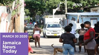 Jamaica News Today March 30 2020/JBNN
