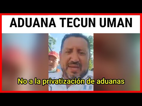 RONY MENDOZA ! MANIFESTACION FRENTE ADUANA TECUN UMAN